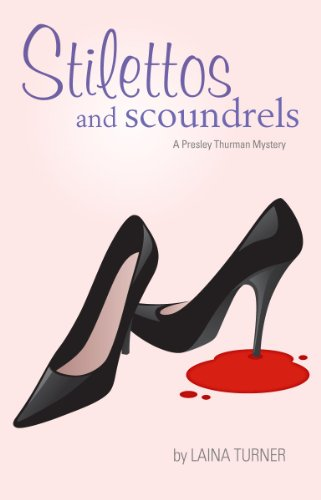 "Kindle Nation Bargain Book Alert: ""Fashionista meets shopaholic meets amateur sleuth"" in Laina Turner's STILETTOS AND SCOUNDRELS – Just 99 Cents on Kindle!"
