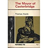 The life and death of the Mayor of Casterbridge: A story of a man of character (Papermacs)