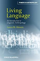 Living Language: An Introduction to Linguistic Anthropology (Primers in Anthropology)