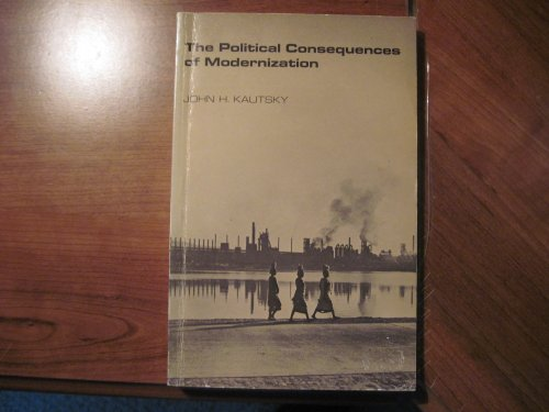 The political consequences of modernization, John H Kautsky