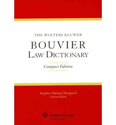 the-wolters-kluwer-bouvier-law-dictionary-compact-edition-author-sheppard-aug-2011