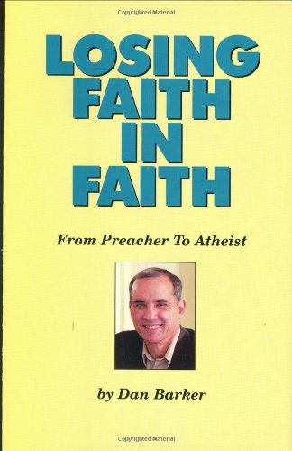 Losing Faith in Faith: From Preacher to Atheist