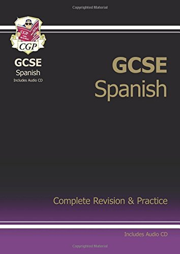 GCSE Spanish Complete Revision & Practice with Audio CD: Complete Revision and Practice (Complete Revision & Practice Guide)