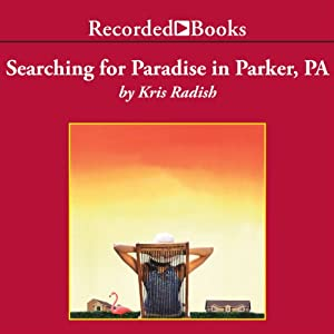 Searching for Paradise in Parker, PA Audiobook