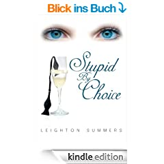 Stupid by Choice (English Edition)