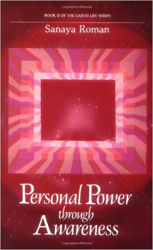 Personal Power Through Awareness: A Guidebook for Sensitive People (Book II of the Earth Life Series) written by Sanaya Roman