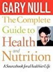 img - for The Complete Guide to Health and Nutrition : A Source Book for a Healthier Life (Paperback)--by Gary Null [1986 Edition] book / textbook / text book