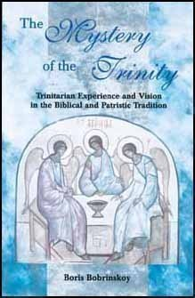 Mystery of the Trinity: Trinitarian Experience and Vision in the Biblical and Patristic Tradition