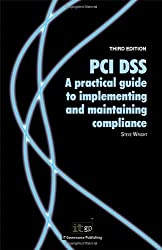PCI DSS: A Practical Guide to Implementing and Maintaining Compliance