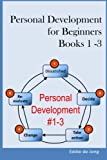 Personal Development for Beginners: Book 1 - 3: Goal Setting for Success; Time Management for a Productive Life; The Power of Habit: be Efficient in Everything you do