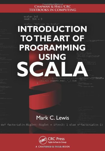 Introduction to the Art of Programming Using Scala (Chapman & Hall/CRC Textbooks in Computing)