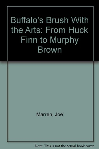 Buffalo's Brush With the Arts: From Huck Finn to Murphy...