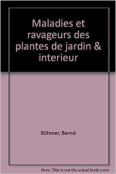Maladies et ravageurs des plantes de jardin et d 39 interieur for Maladies plantes interieur
