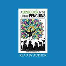 A Peacock in the Land of Penguins: A Fable About Creativity and Courage Audiobook by BJ Gallagher Hateley, Warren H. Schmidt Narrated by BJ Gallagher Hateley