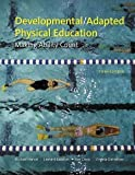 Developmental/Adapted Physical Education: Making Ability Count (5th Edition) [Paperback] [2010] 5 Ed. Michael Horvat Ph.D., Leonard H. Kalakian Ph.D., Ron Croce Ph.D., Virginia Dahlstrom