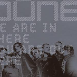 Dune - We Are in There, You Are Out Here - Zortam Music