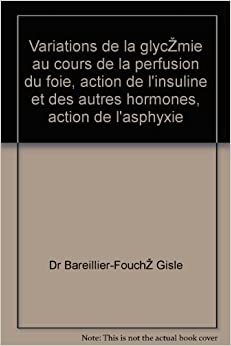 variations de la glyc mie au cours de la perfusion du foie action de l 39 insuline et des autres. Black Bedroom Furniture Sets. Home Design Ideas