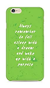 AMEZ always remember to fall asleep with a dream Back Cover For Apple iPhone 6s Plus