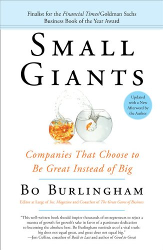 Small Giants: Companies That Choose to Be Great Instead...