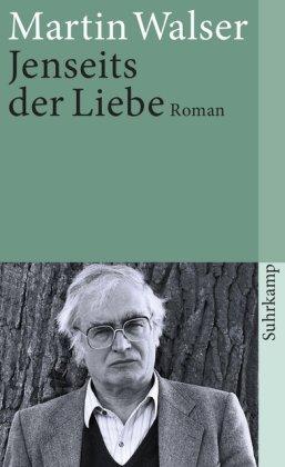 Martin Walser: Jenseits der Liebe