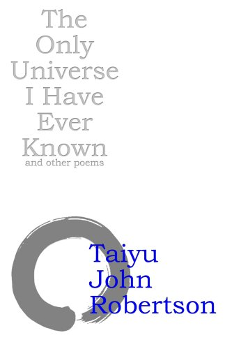 The Only Universe I Have Ever Known