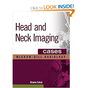 Head and Neck Imaging Cases (McGraw-Hill Radiology)