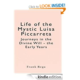 Life of the Mystic Luisa Piccarreta Journeys in the Divine Will - the Early Years