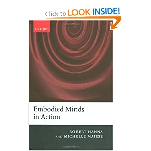 Embodied Minds in Action Michelle Maiese, Robert Hanna