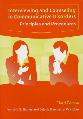 Interviewing And Couseling in Communicative Disorders:...