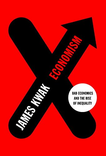 economism-bad-economics-and-the-rise-of-inequality