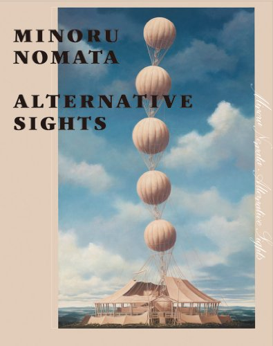ALTERNATIVE SIGHTS―もうひとつの場所 野又穫作品集