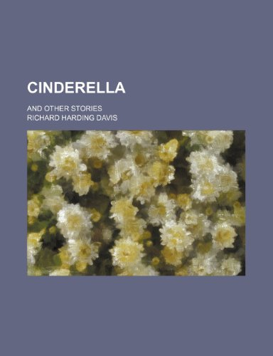 Cinderella; and other stories