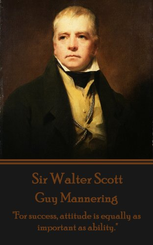 "Sir Walter Scott - Guy Mannering: ""For success, attitude is equally as important as ability."""