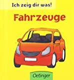 img - for Ich zeig dir was! Fahrzeuge book / textbook / text book