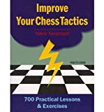 img - for Improve Your Chess Tactics: 700 Practical Lessons & Exercises (Paperback) - Common book / textbook / text book