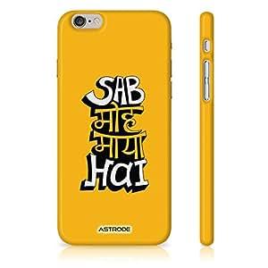Astrode Sab Moh Maya Hai Designer Mobile Case Back Cover For Apple iPhone 6s Plus