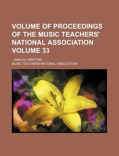 Volume of proceedings of the Music Teachers' National Association Volume 33; Annual meeting