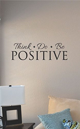 Think Positive Do Positive Be Positive Vinyl Wall Art Decal Sticker (Positive Wall Stickers compare prices)