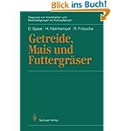Getreide, Mais und Futtergräser (Diagnose von Krankheiten und Beschädigungen an Kulturpflanzen) (German Edition...