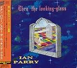 Thru'looking Glass (+Bonus) by Ian Parry (1999-09-22)