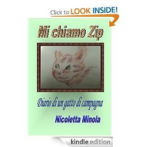 Mi chiamo Zip (Diario di un gatto di campagna) (Italian Edition) Nicoletta Minola