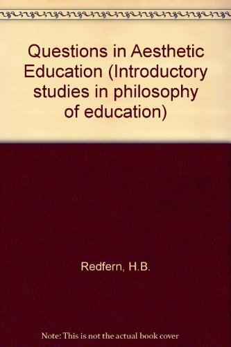 Questions in Aesthetic Education (Introductory studies in philosophy of education) PDF