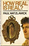 How Real Is Real?: Communication, Disinformation, Confusion (028562573X) by Watzlawick, Paul