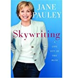 img - for [(Skywriting: A Life Out of the Blue)] [Author: Pauley Jane] published on (October, 2004) book / textbook / text book