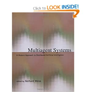 Multiagent Systems: A Modern Approach to Distributed Artificial Intelligence Gerhard Weiss