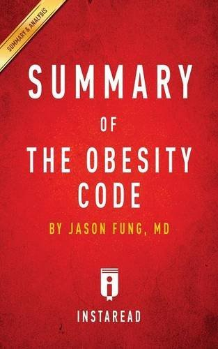 Summary of the Obesity Code: By Jason Fung Includes Analysis