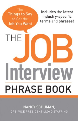 Nancy Schuman - The Job Interview Phrase Book: The Things to Say to Get You the Job You Want
