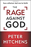 The Rage Against God: How Atheism Led…