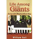 Life Among the Giants: Living with Newfoundland Dogs ~ William Ball