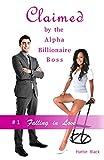 Claimed by the Alpha Billionaire Boss: Falling in Love #1 (BWWM Interracial Romance)